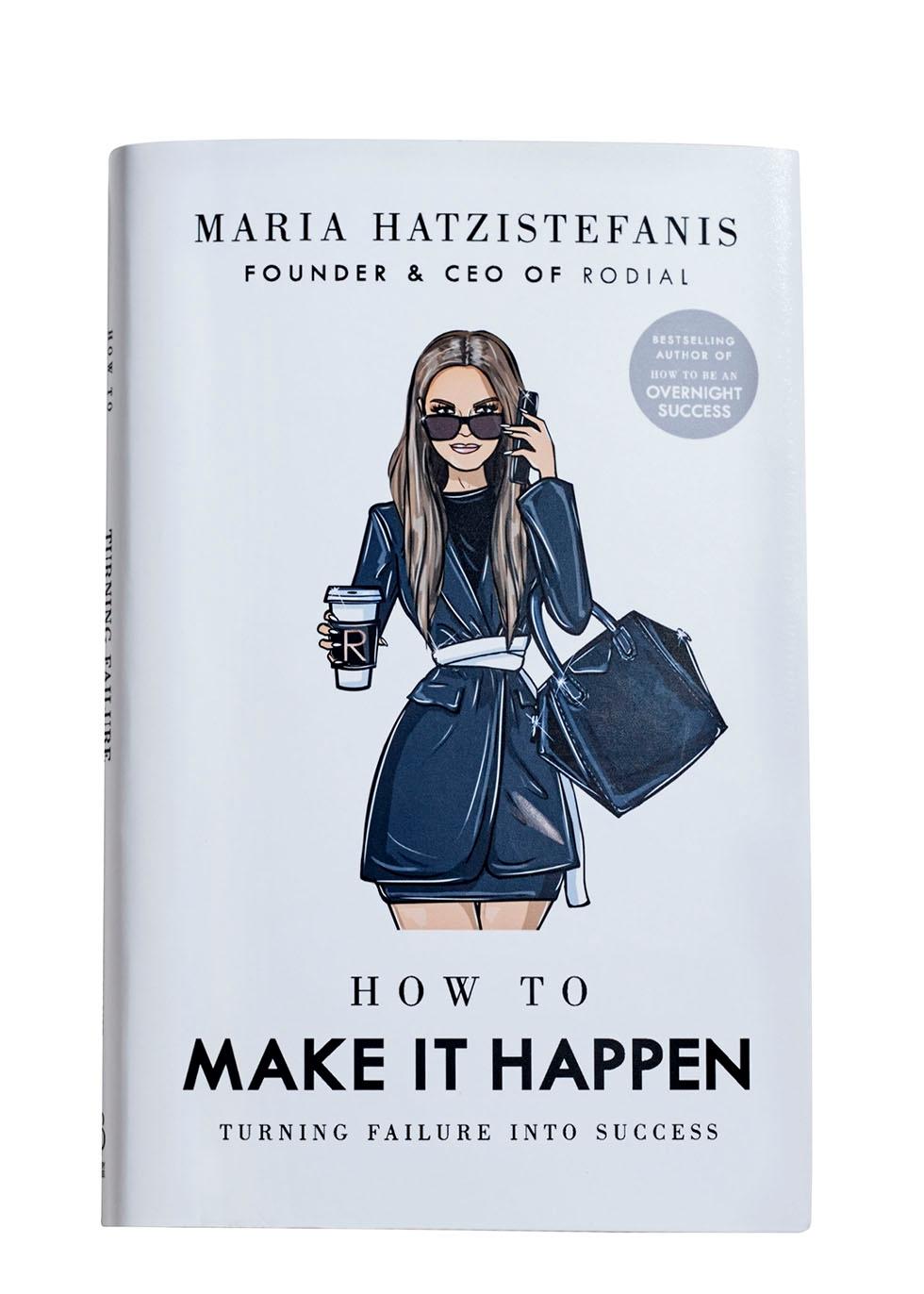 How To Make It Happen by Maria Hatzistefanis